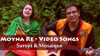 MOYNA RE – SUROJIT & MOSAIQUE -  MUSIC VIDEO – ALBUM 'FOLK FUSION'