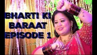 Bharti Ki Baraat Episode 1 - Bangle Ceremony FULL VIDEO