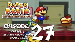 Let's Play Paper Mario: The Thousand-Year Door - Episode 27 - It Looks Kinda Dry, Though...