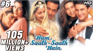 Hum Saath Saath Hain Full Movie | (Part 6/16) | Salman Khan, Sonali | New Released Full Hindi Movies
