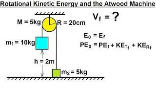 Physics - Mechanics: Rotational Kinetic Energy (14 of 19) Rotational K.E. and the Atwood Machine