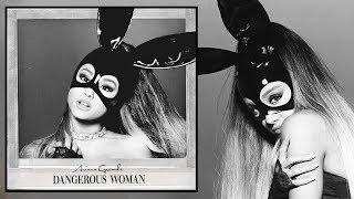Ariana Grande - Dangerous Woman (Album Preview)