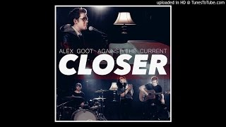 The Chainsmokers - Closer (feat. Halsey) [Alex Goot feat. Against The Current Cover] [Audio]