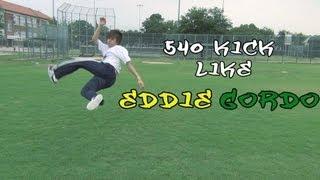 How to do a 540 Kick like Eddy Gordo | Flips | CoolAznTutorials