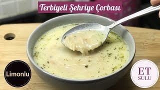 Terbiyeli Şehriye Çorbası (Et sulu, Limonlu) - Naciye Kesici - Yemek Tarifleri