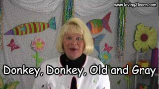 Donkey, Donkey Old and Gray (Nursery Rhymes)