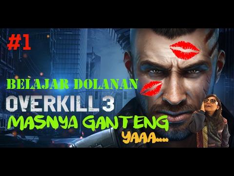 SINAU SEK SEBELUM MAIN #1 - OVER KILL 3 #INDONESIA (MASNYA GANTENG LOHHH)