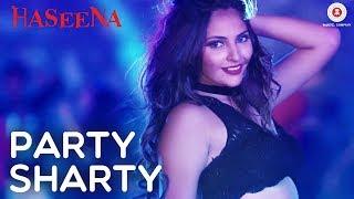Party Sharty   Haseena   Innayat, Arpit, Ankur, Mohit, Khayati  Saurabh, Viplove, Eman & Devraj Naik