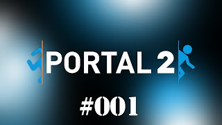 |Portal 2 #001| We Are Stupid