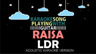 Raisa - Ldr (acoustic Karaoke Version)