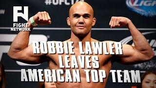 Robbie Lawler Leaves American Top Team