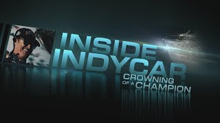 """Inside INDYCAR """"Crowning of a Champion"""""""