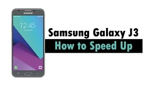Samsung Galaxy J3 Emerge - How to Speed Up | H2TechVideos