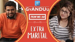 PDT GyANDUu | Film no.8 - Extramarital : Short Viral Film Series : Affair : Affairs statistics - PDT