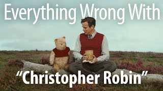 Everything Wrong With Christopher Robin