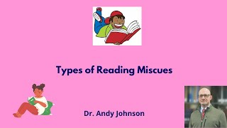 TYPES OF READING MISCUES