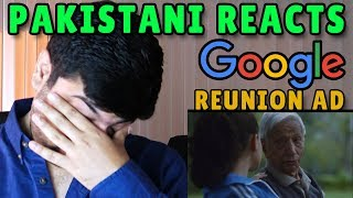 Pakistani Reacts to  Google Search: Reunion Ad