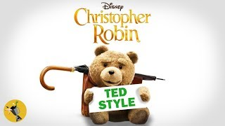 Christopher Robin Official Teaser Trailer TED Style