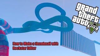 how to make a thumbnail on rockstar editor