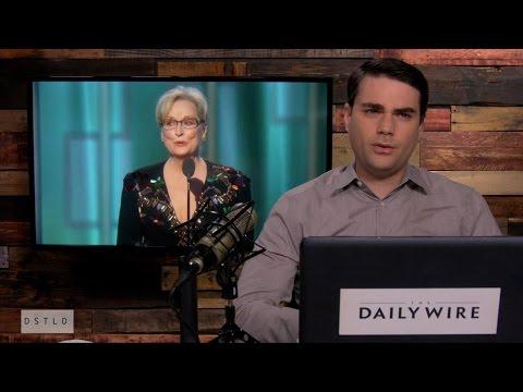 Ben Shapiro Deconstructs Meryl Streep s Golden Globes Speech