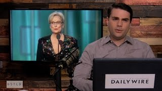 Ben Shapiro Deconstructs Meryl Streep