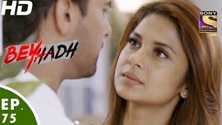 Beyhadh - बेहद - Episode 75 - 23rd January, 2017
