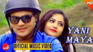 New Nepali Pop Song 2016/2073 || YANI MAYA - Sonam Sherpa | Ft.Barsha Siwakoti/Shiva/Safil
