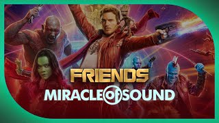 GUARDIANS OF THE GALAXY SONG - Friends by Miracle Of Sound (Pop Rock)