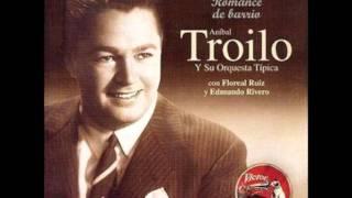 Romance de Barrio - Anibal Troilo con Floreal Ruiz (Vals)