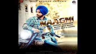 Naagni | Khushbir | Official Lyrical Video | New Punjabi Songs 2015