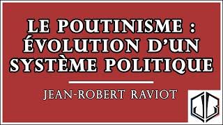 "Jean-Robert RAVIOT | ""Le Poutinisme : évolution d"