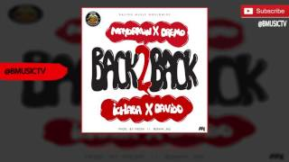 DMW - Back 2 Back Ft. Ichaba x Dremo x Mayorkun x Davido (OFFICIAL AUDIO 2016)