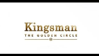 Kingsman: The Golden Circle (2017) Official Fan-Made Trailer