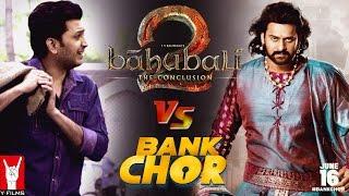 Bank Chor   Chori ke Trailers - Bahubali 2 Vs Bank Chor   Prabhas   Riteish Deshmukh