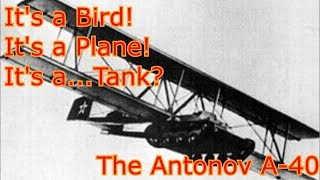 Tank Files: The Antonov A-40, The Tank That Fell With Style