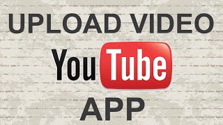 How to upload video on Youtube mobile app