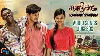 Kammatipaadam Songs Jukebox| Dulquer Salmaan, Rajeev Ravi | Official