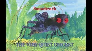 SOUNDTRACK | The Very Quiet Cricket | Cartoons For Kids