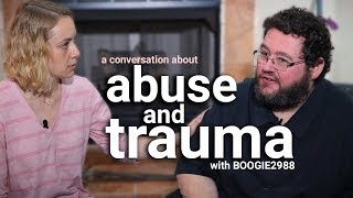 Trauma & Abuse: An Honest Conversation With Boogie2988