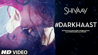 DARKHAAST Video Song |  SHIVAAY | Arijit Singh & Sunidhi Chauhan | Ajay Devgn | T-Series