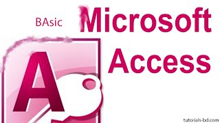 Microsoft Access Basic Tutorial ( in Bangla )