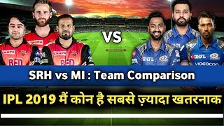 IPL 2019 : MI vs SRH Honest Team Comparison | SRH vs MI