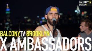 X AMBASSADORS - UNCONSOLABLE (BalconyTV)