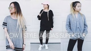 HOW I STYLE: ADIDAS SUPERSTAR