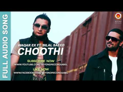 Xxx Mp4 Choothi Waqar Ex Ft Bilal Saeed Full Audio Song Beyond Records 3gp Sex