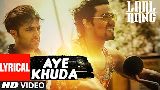 AYE KHUDA Lyrical Video Song | LAAL RANG | Randeeep Hooda, Akshay Oberoi | T-Series