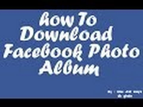 Xxx Mp4 How To Download Photo Album From Facebook 3gp Sex