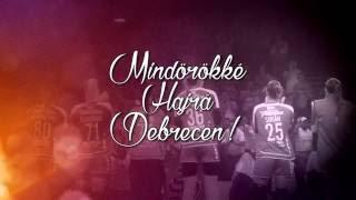 Mindörökké, Hajrá Debrecen!