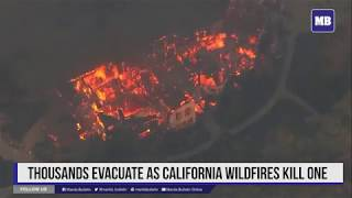 Thousands evacuate as California wildfires kill one