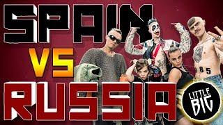 SPAIN vs RUSSIA ft. LITTLE BIG
